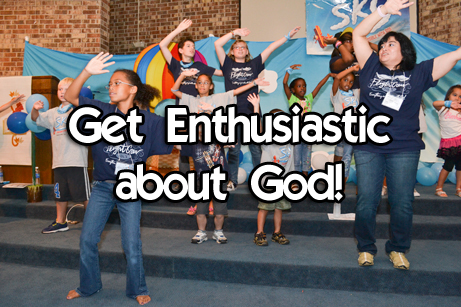 Get excited about God!